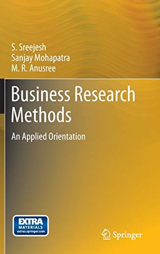 Business Research Methods: An Applied Orientation: Sreejesh, S; Mohapatra, Sanjay; Anusree, M R