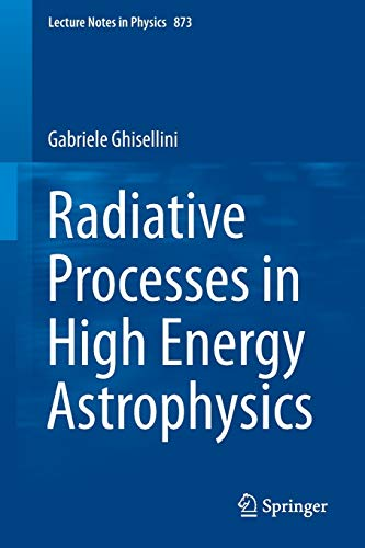 9783319006116: Radiative Processes in High Energy Astrophysics (Lecture Notes in Physics)