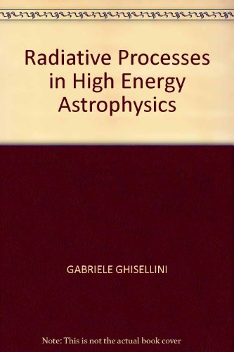 9783319006130: Radiative Processes in High Energy Astrophysics