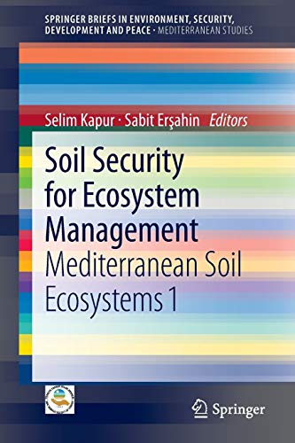 9783319006987: Soil Security for Ecosystem Management: Mediterranean Soil Ecosystems 1 (SpringerBriefs in Environment, Security, Development and Peace)