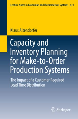 9783319008424: Capacity and Inventory Planning for Make-to-Order Production Systems: The Impact of a Customer Required Lead Time Distribution (Lecture Notes in Economics and Mathematical Systems)