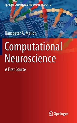 9783319008608: Computational Neuroscience: A First Course (Springer Series in Bio-/Neuroinformatics)