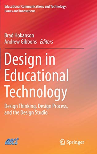 9783319009261: Design in Educational Technology: Design Thinking, Design Process, and the Design Studio (Educational Communications and Technology: Issues and Innovations)