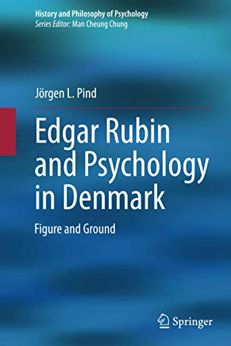 9783319010618: Edgar Rubin and Psychology in Denmark: Figure and Ground (History and Philosophy of Psychology)