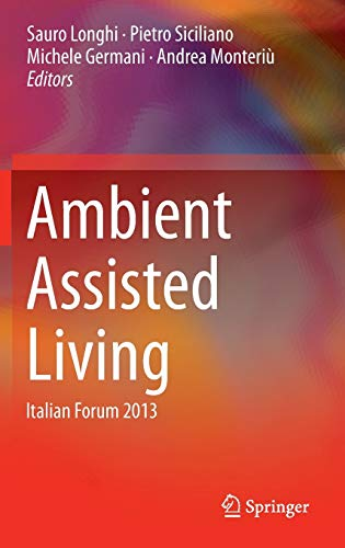 Ambient Assisted Living: Sauro Longhi (editor),