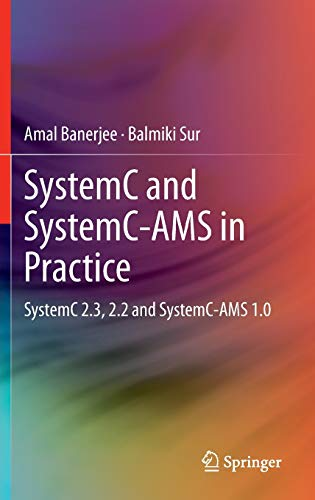 9783319011462: SystemC and SystemC-AMS in Practice: SystemC 2.3, 2.2 and SystemC-AMS 1.0