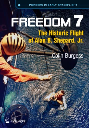 9783319011554: Freedom 7: The Historic Flight of Alan B. Shepard, Jr. (Springer Praxis Books)