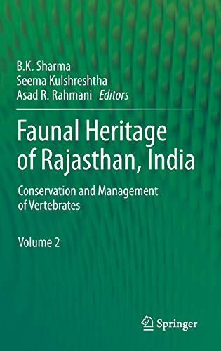 Faunal Heritage of Rajasthan, India: Conservation and: Sharma, B.K. [Editor];