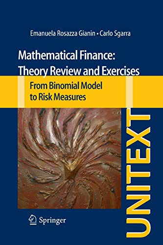9783319013565: Mathematical Finance: Theory Review and Exercises: From Binomial Model to Risk Measures