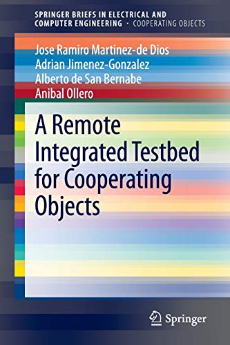 A Remote Integrated Testbed for Cooperating Objects: Anibal Ollero
