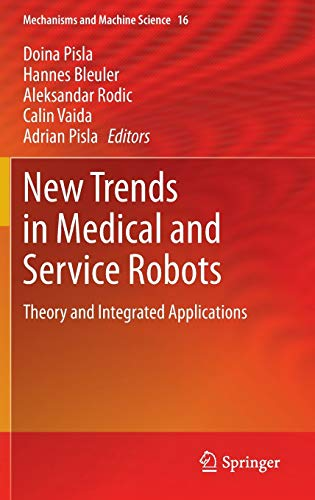 9783319015910: New Trends in Medical and Service Robots: Theory and Integrated Applications (Mechanisms and Machine Science)