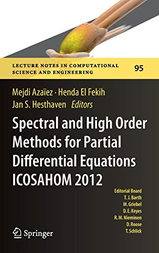 9783319016009: Spectral and High Order Methods for Partial Differential Equations - ICOSAHOM 2012: Selected papers from the ICOSAHOM conference, June 25-29, 2012, ... in Computational Science and Engineering