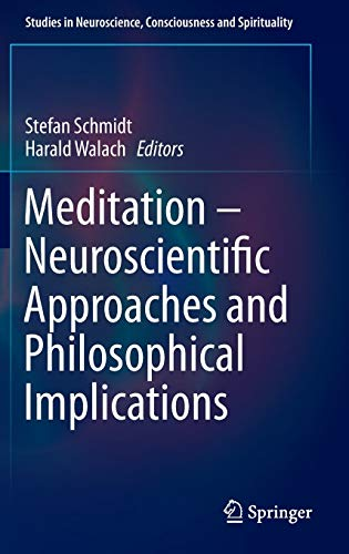Meditation - Neuroscientific Approaches and Philosophical Implications (Studies in Neuroscience, ...