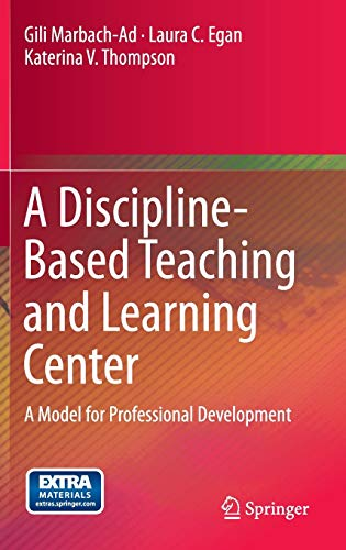 9783319016511: A Discipline-Based Teaching and Learning Center: A Model for Professional Development