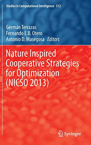 9783319016917: Nature Inspired Cooperative Strategies for Optimization (NICSO 2013): Learning, Optimization and Interdisciplinary Applications (Studies in Computational Intelligence)