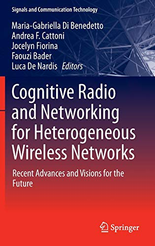 9783319017174: Cognitive Radio and Networking for Heterogeneous Wireless Networks: Recent Advances and Visions for the Future (Signals and Communication Technology)
