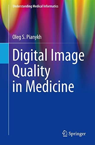 Digital Image Quality in Medicine (Understanding Medical: Pianykh, Oleg S.