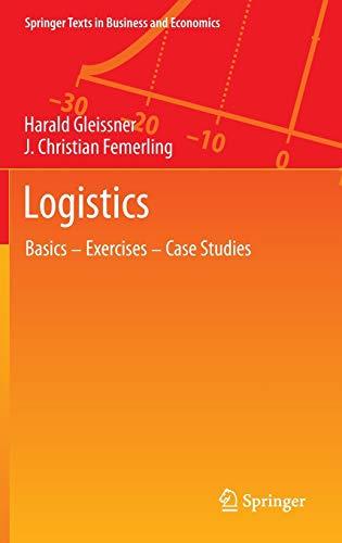 9783319017686: Logistics: Basics ― Exercises ― Case Studies (Springer Texts in Business and Economics)