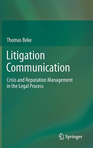 9783319018713: Litigation Communication: Crisis and Reputation Management in the Legal Process