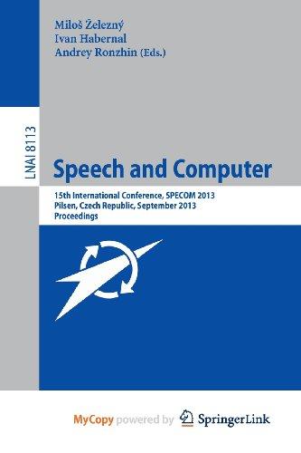 9783319019321: Speech and Computer: 15th International Conference, SPECOM 2013, September 1-5, 2013, Pilsen, Czech Republic, Proceedings