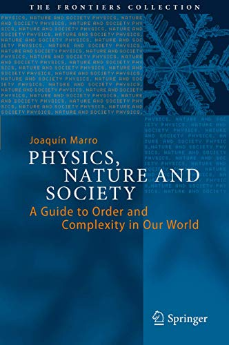 9783319020235: Physics, Nature and Society: A Guide to Order and Complexity in Our World (The Frontiers Collection)