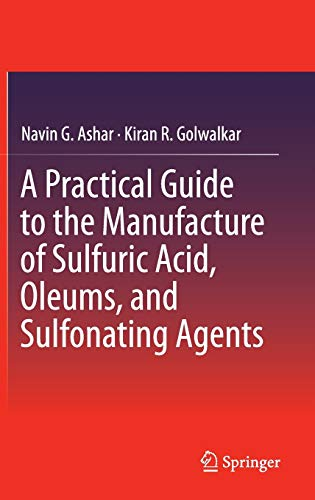 9783319020419: A Practical Guide to the Manufacture of Sulfuric Acid, Oleums, and Sulfonating Agents