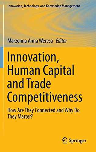 Innovation, Human Capital and Trade Competitiveness: How Are They Connected and Why Do They Matter?...