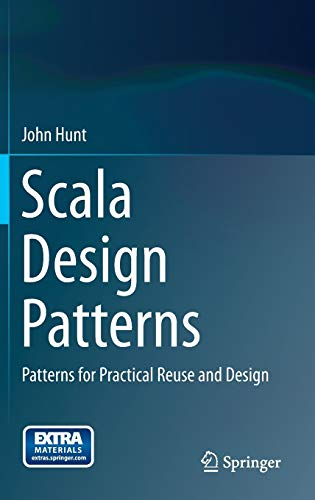 9783319021911: Scala Design Patterns: Patterns for Practical Reuse and Design