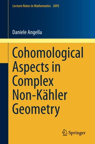 9783319024400: Cohomological Aspects in Complex Non-Kähler Geometry (Lecture Notes in Mathematics)