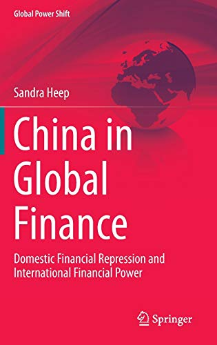 9783319024653: China in Global Finance: Domestic Financial Repression and International Financial Power