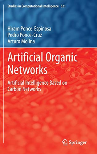 Artificial Organic Networks: Artificial Intelligence Based on: Molina, Arturo, Ponce-Cruz,