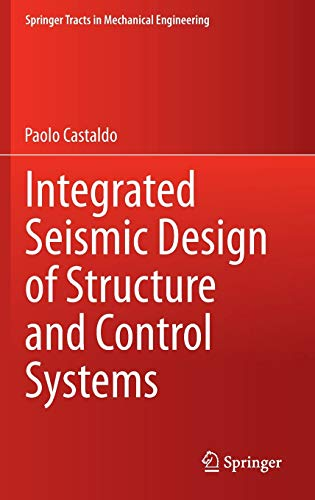 9783319026145: Integrated Seismic Design of Structure and Control Systems (Springer Tracts in Mechanical Engineering)