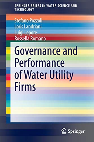 9783319026442: Governance and Performance of Water Utility Firms (SpringerBriefs in Water Science and Technology)