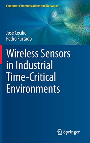 9783319028880: Wireless Sensors in Industrial Time-Critical Environments (Computer Communications and Networks)