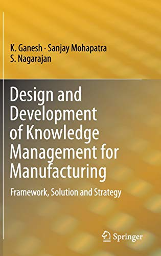 9783319028910: Design and Development of Knowledge Management for Manufacturing: Framework, Solution and Strategy