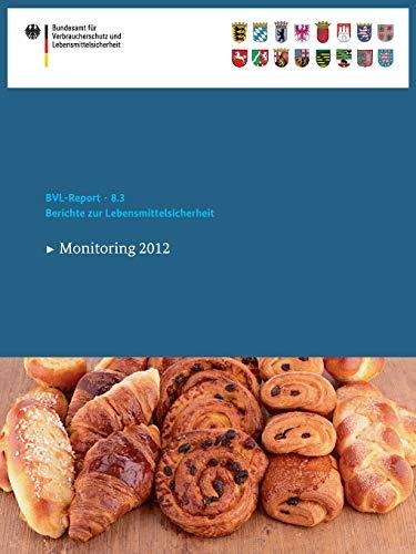 Berichte zur Lebensmittelsicherheit 2012 Monitoring BVL-Reporte German Edition