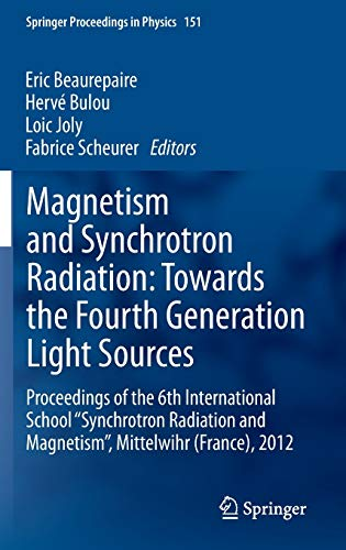 Magnetism and Synchrotron Radiation: Towards the Fourth Generation Light Sources: Proceedings of ...