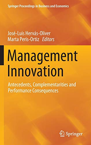 9783319031330: Management Innovation: Antecedents, Complementarities and Performance Consequences (Springer Proceedings in Business and Economics)
