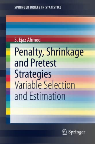 9783319031484: Penalty, Shrinkage and Pretest Strategies: Variable Selection and Estimation (SpringerBriefs in Statistics)