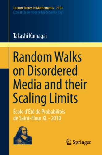 9783319031514: Random Walks on Disordered Media and their Scaling Limits: École d'Été de Probabilités de Saint-Flour XL - 2010 (Lecture Notes in Mathematics)