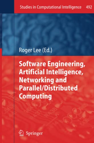9783319032726: Software Engineering, Artificial Intelligence, Networking and Parallel/Distributed Computing (Studies in Computational Intelligence)