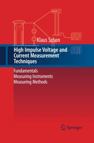 9783319032771: High Impulse Voltage and Current Measurement Techniques: Fundamentals - Measuring Instruments - Measuring Methods
