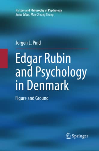 9783319033143: Edgar Rubin and Psychology in Denmark: Figure and Ground (History and Philosophy of Psychology)