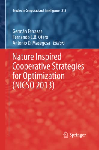 9783319033471: Nature Inspired Cooperative Strategies for Optimization (NICSO 2013): Learning, Optimization and Interdisciplinary Applications (Studies in Computational Intelligence)