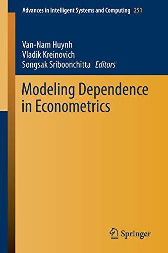 9783319033945: Modeling Dependence in Econometrics (Advances in Intelligent Systems and Computing)