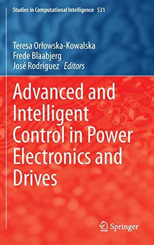 Advanced and Intelligent Control in Power Electronics: Orlowska-Kowalska, Teresa; Blaabjerg,