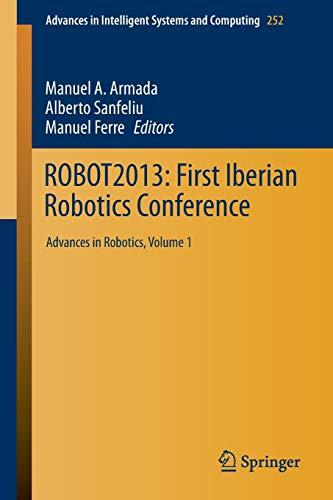 ROBOT2013: First Iberian Robotics Conference: Manuel A. Armada