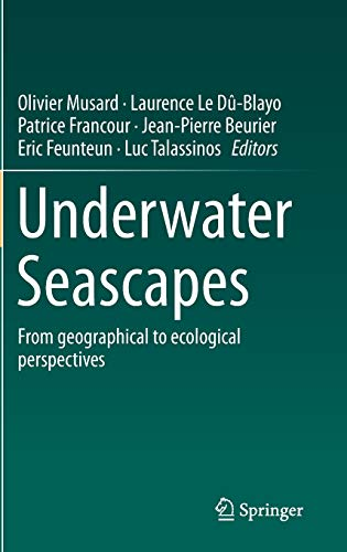 9783319034393: Underwater Seascapes: From geographical to ecological perspectives