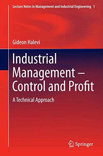 9783319034690: Industrial Management- Control and Profit: A Technical Approach (Lecture Notes in Management and Industrial Engineering)