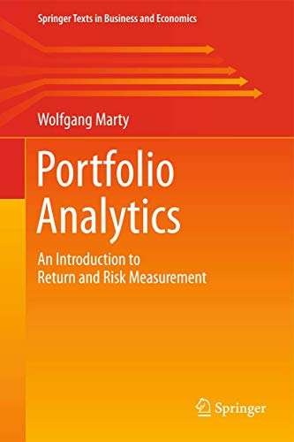 9783319035086: Portfolio Analytics: An Introduction to Return and Risk Measurement (Springer Texts in Business and Economics)